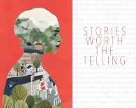 Stories Worth the Telling
