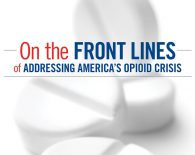 On the Front Lines-Addressing America's Opioid Crisis