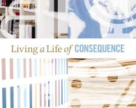 Living a Life of Consequence