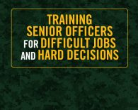 Training Senior Officers for Difficult Jobs and Hard Decisions