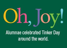 Oh, Joy! Alumnae celebrate Tinker Day around the world.