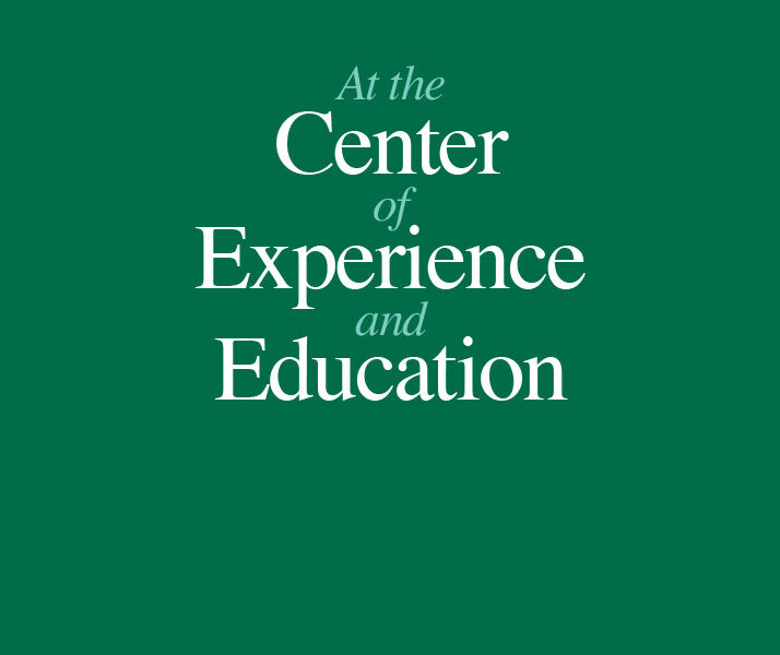 At the Center of Experience and Education