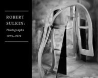 Robert Sulkin: Photographs 1973-2019