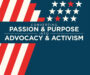 Converting Passion & Purpose into Advocacy & Activism